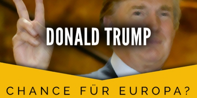 Donald Trump – Chance für Europa?